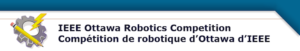 14th Annual IEEE Ottawa Robotics Competition @ Longfields-Davidson Heights Secondary School | Ottawa | Ontario | Canada