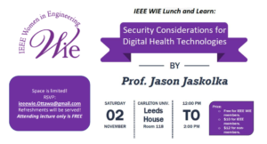 IEEE WIE Lunch and Learn: Security Considerations for Digital Health Technologies @ Room 118, Leeds House | Ottawa | Ontario | Canada